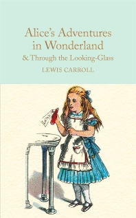 Alice's Adventures in Wonderland & Through the Looking-Glass (Macmillan Collector's Library)