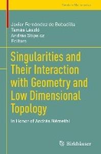 [해외]Singularities and Their Interaction with Geometry and Low Dimensional Topology