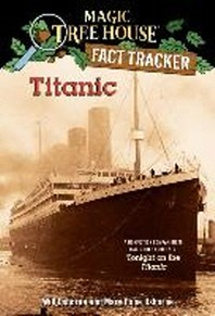 Magic Tree House Research Guide #7 : Titanic