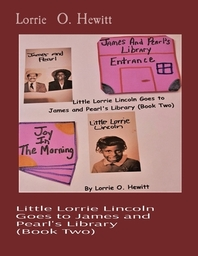 Little Lorrie Lincoln Goes to James and Pearl's Library (Book Two)