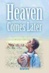 Heaven Comes Later