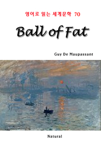 Ball of Fat (영어로 읽는 세계문학 70)