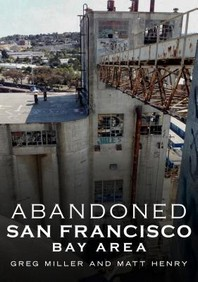 Abandoned San Francisco Bay Area