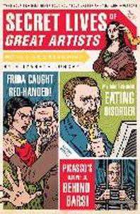 Secret Lives of Great Artists