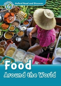 FOOD AROUND THE WORLD(READ AND DISCOVER 6)