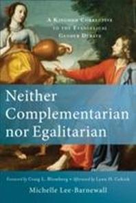 Neither Complementarian Nor Egalitarian