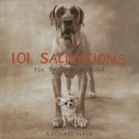 101 Salivations : for the Love of Dogs