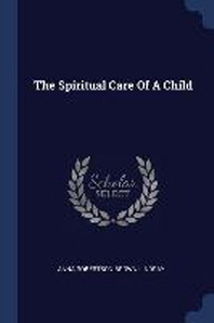 The Spiritual Care of a Child