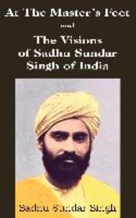 At The Master's Feet and The Visions of Sadhu Sundar Singh of India