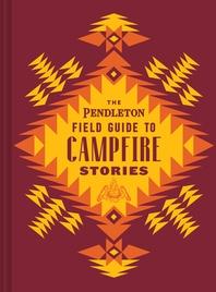 [해외]The Pendleton Field Guide to Campfire Stories