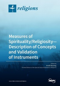 Measures of Spirituality/Religiosity- Description of Concepts and Validation of Instruments