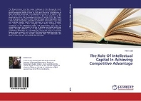 The Role Of Intellectual Capital In Achieving Competitive Advantage