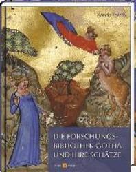 Die Forschungsbibliothek Gotha und ihre Schaetze