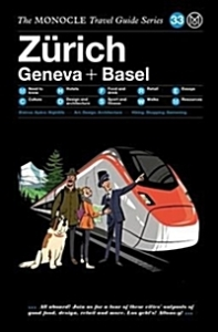 The Monocle Travel Guide to Zarich Geneva + Basel