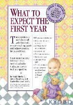 What to Expect the First Year, 2/e