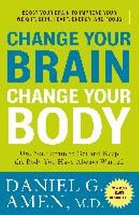 [해외]Change Your Brain, Change Your Body (Paperback)