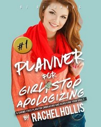 Planner for Girl Stop Apologizing by Rachel Hollis