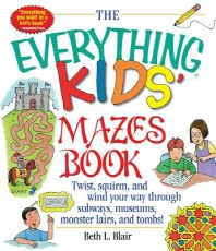 The Everything Kid's Mazes Book