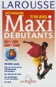 Larousse Dictionnaire Maxi Debutants 7/10 Ans