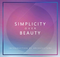 Simplicity over beauty 'INTRODUCTION OF ATCHITECTURE'