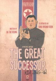 The Great Successor Kim Jong-Un