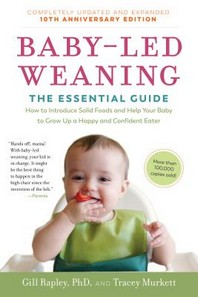 [해외]Baby-Led Weaning, Completely Updated and Expanded Tenth Anniversary Edition (Paperback)