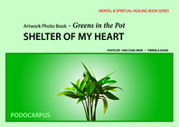 Artwork Photo Book - Greens inthe Pot - SHELTER OF MY HEART