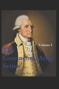 The Continental Army Series - VOLUME I