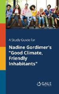 [해외]A Study Guide for Nadine Gordimer's Good Climate, Friendly Inhabitants