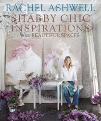[해외]Rachel Ashwell Shabby Chic Inspirations & Beautiful Spaces (Hardcover)