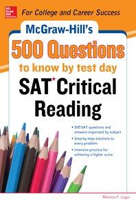 McGraw-Hill  s 500 SAT Critical Reading Questions to Know by Test Day