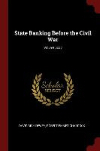 [해외]State Banking Before the Civil War; Volume 5633 (Paperback)