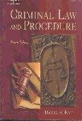 Criminal Law and Procedure, 4/e