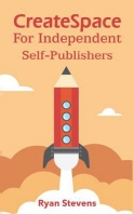 CreateSpace For Independent Self-Publishers