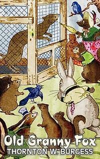 [해외]Old Granny Fox by Thornton Burgess, Fiction, Animals, Fantasy & Magic (Hardcover)