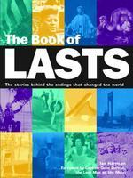Book of Lasts: The Stories Behind the Endings That Changed the World (Book Of...)