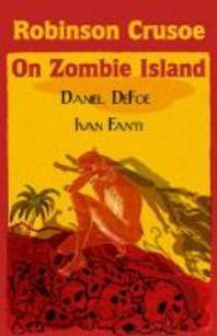 Robinson Crusoe on Zombie Island