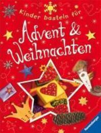 Kinder basteln fuer Advent und Weihnachten