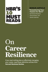 "[해외]Hbr's 10 Must Reads on Career Resilience (with Bonus Article ""reawakening Your Passion for Work"" by Richard E. Boyatzis, Annie McKee, and Daniel Golem (Paperback)"