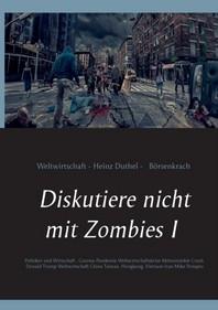 Diskutiere nicht mit Zombies I