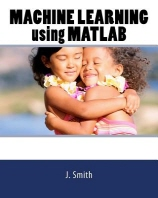 Machine Learning Using MATLAB
