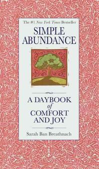 Simple Abundance : A Daybook of Comfort of Joy