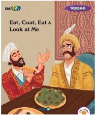 Eat, Coat, Eat & Look at Me 스토리북(Level 2)(EBS초목달)(CD1장포함)(Venus(비너스) 3-2)(Paperback)