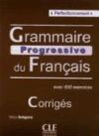 Grammaire progressive du francais: avec 600 exercises. Corriges