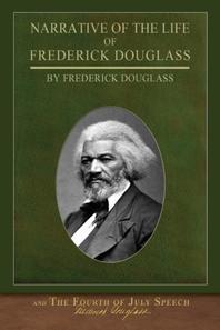 [해외]Narrative of the Life of Frederick Douglass and The Fourth of July Speech (Paperback)