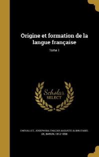 [해외]Origine Et Formation de la Langue Francaise; Tome 1 (Hardcover)