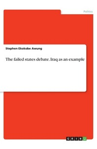 The failed states debate. Iraq as an example