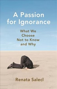 A Passion for Ignorance