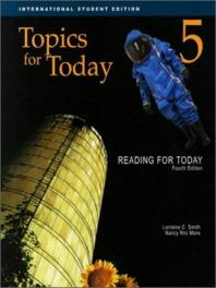 READING FOR TODAY. 5: TOPICS FOR TODAY(FOURTH EDITION)