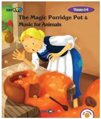 The Magic Porridge Pot & Music for Animals 스토리북(Level 2)((EBS초목달)(CD1장포함)(Venus(비너스) 4-